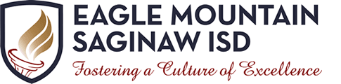 Eagle Mountain Saginaw ISD Fostering a Culture of Excellence